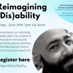 Reimagining (Dis)ability presentation by Jeremy Kaufman